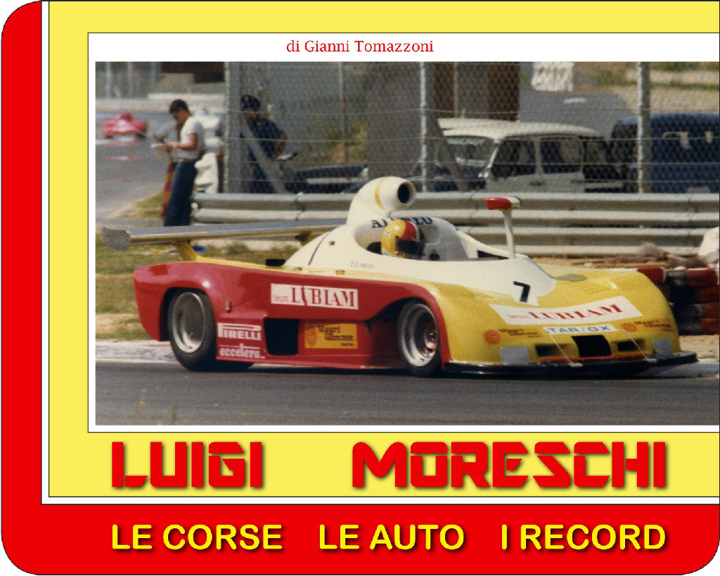 Libro: Luigi Moreschi - Le Auto, Le corse, I record | Book: Luigi Moreschi - The Cars, The Racing, The records